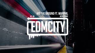 Aérotique - Hit The Ground ft. Marphil