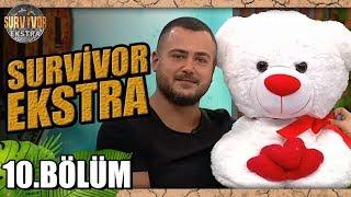 Survivor Ekstra   Yeni Sezon   10. Bölüm