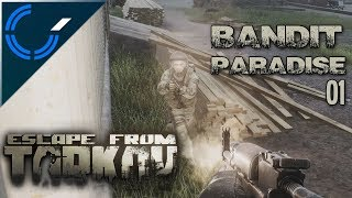 Bandit Paradise - 01 - Escape From Tarkov (Beta Gameplay)