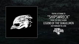 Legend Of The Seagullmen - Shipswreck (Official Audio)