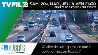 Equilibres – Qualité de l'air : qu'est-ce que la pollution aux particules ?