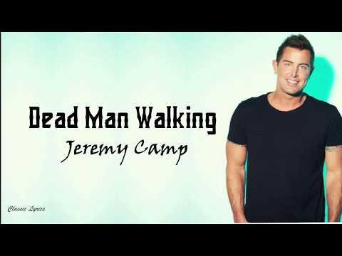 Jeremy Camp  - Dead Man Walking | Lyrics |