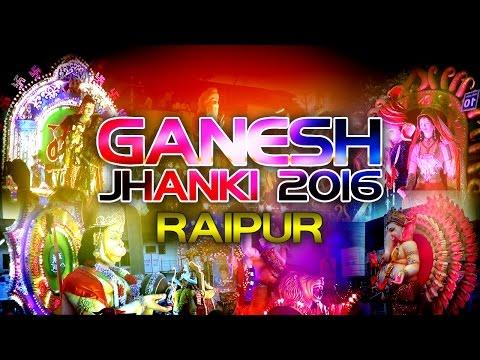 Ganesh Jhanki Raipur 2016 HD