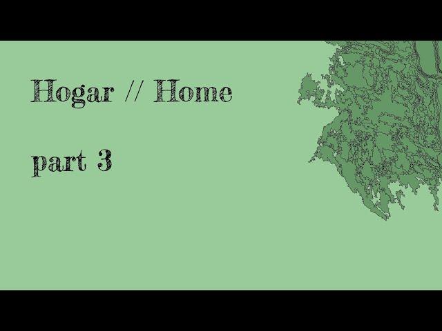 HOGAR // HOME - part 3