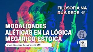 Filosofía Na Rede - Modalidades aléticas en la lógica megárico-estoica - Jose A. Fernández (UCM)