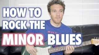 How to Rock the Minor Blues
