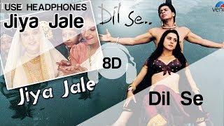 Jiya Jale 8D Song - Dil Se A R Rahman, Shahrukh Khan, Preeti Zinta   Lata Mangeshkar