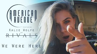 LIGHTS We Were Here Cover By American Avenue Ft Kalie Wolfe Of RIVALS