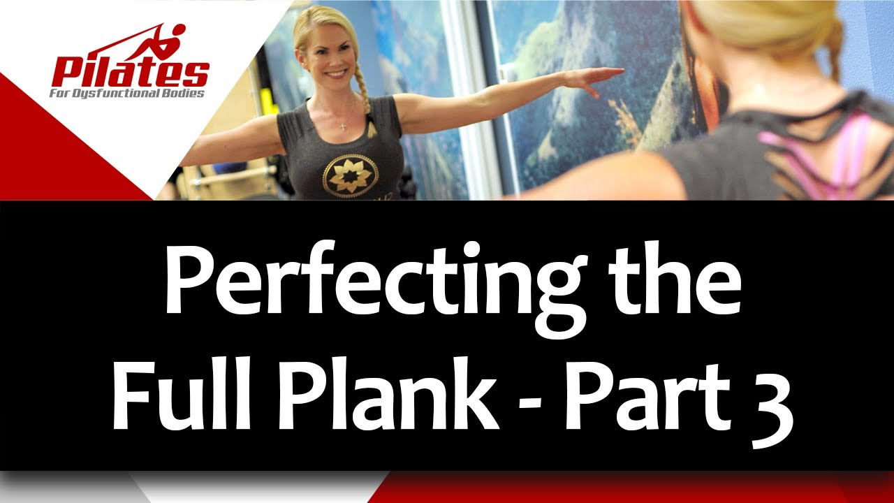 Perfecting the Full Plank - Part 3