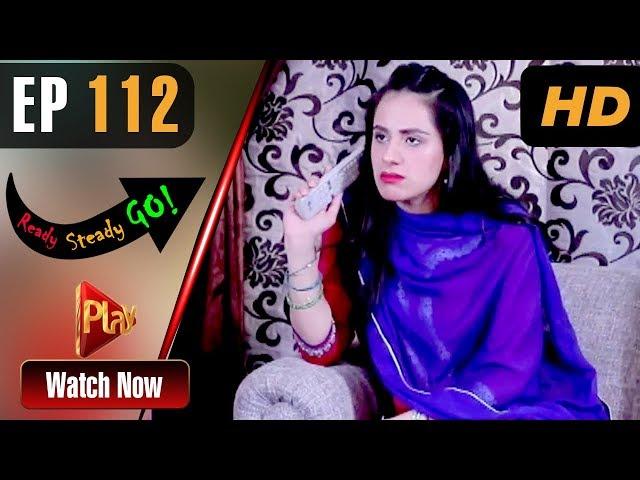 Ready Steady Go - Episode 112 | Play Tv Dramas | Parveen Akbar, Shafqat Khan | Pakistani Drama
