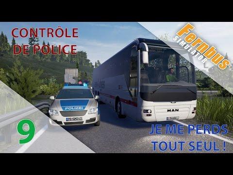 [Fernbus Simulator] Episode n°9 : Contrôle de police + Je me perds tout seul !