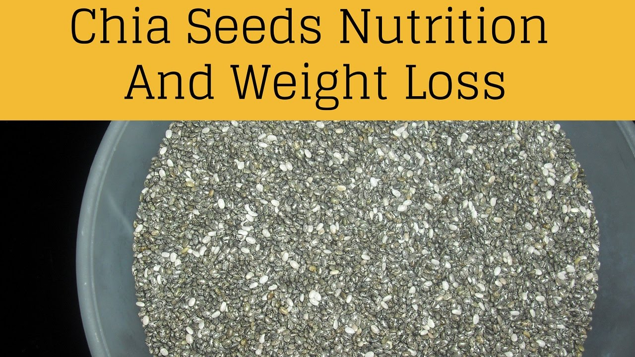 Chia Seeds Benefits - Superfood For Nutrition And Weight ...