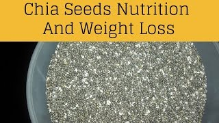 Chia Seeds Benefits - Superfood For Nutrition And Weight Loss