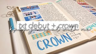 txt debut + crown // kpop journal with me ˘͈ ᵕ ˘͈