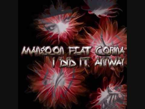 Mangoon feat. Corina - I did it anyway
