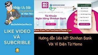 Hướng dẫn cách liên kết ngân hàng Shinhan Bank với ví momo