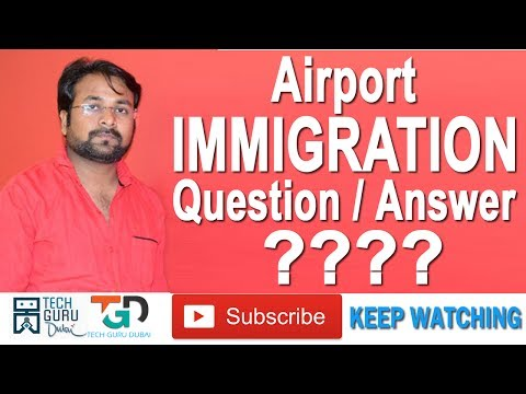 AIRPORT IMMIGRATION QUESTIONS ??? | HINDI URDU | TECH GURU DUBAI