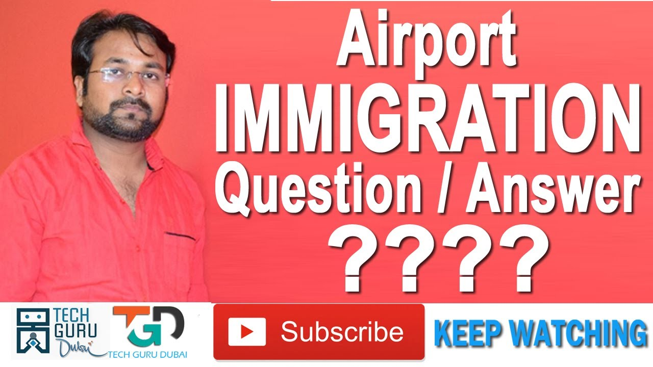 AIRPORT IMMIGRATION QUESTIONS ??? | HINDI URDU | TECH GURU DUBAI