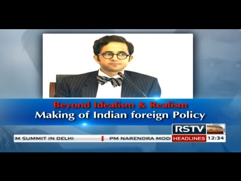 Discourse – Beyond Idealism & Realism: Making of Indian Foreign Policy