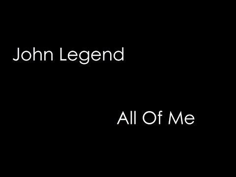 John Legend - All Of Me (lyrics)