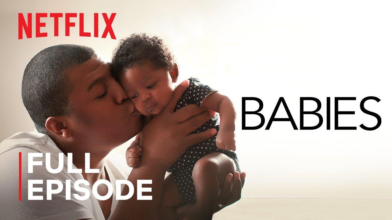 Babies | Love | FULL EPISODE | Netflix