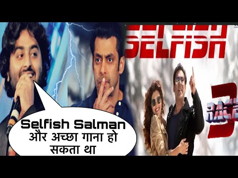 Arijit Singh Shocking Reaction On Selfish Song Race 3, Salman Khan, Atif Aslam, Race 3 Songs, Remo