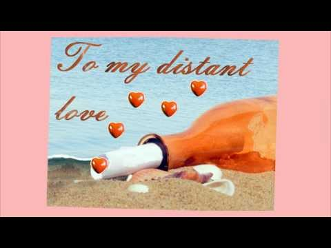 To my distant love