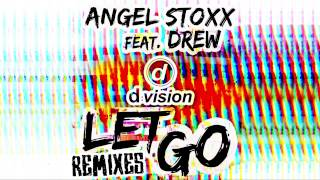 Скачать Angel Stoxx Let Go Feat Drew Betoko Remix