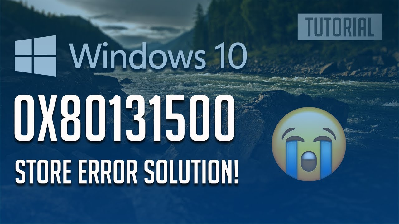 How to Fix Windows Store Error 0x80131500 in Windows 10 - [3 Solutions] 2019