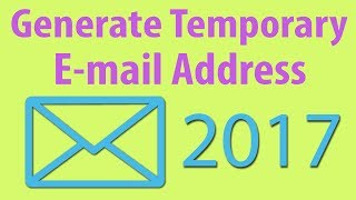 how to create a temporary email address for website verification 2017  Temp mail