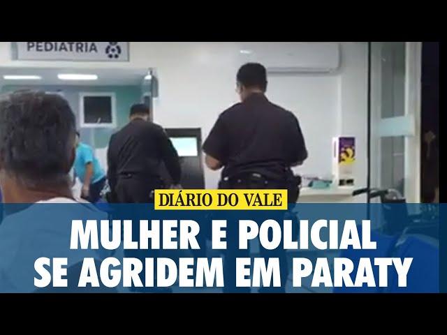 Mulher e policial se agridem em Paraty