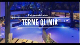 PUTOVANJE U SLOVENIJU Terme Olimia Slovenija raj za parove