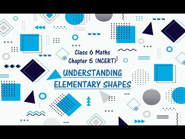 Understanding Elementary Shapes Class 6th Maths Chapter 5 I NCERT CBSE