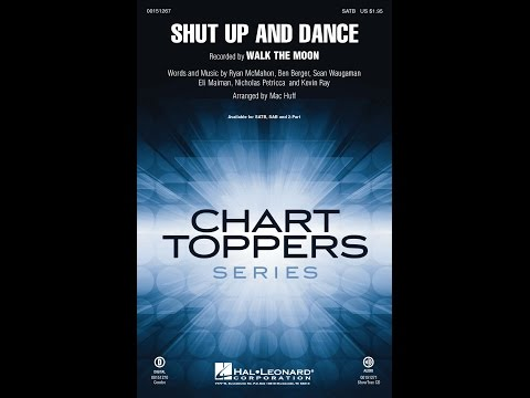 Shut Up and Dance (SATB) - Arranged by Mac Huff