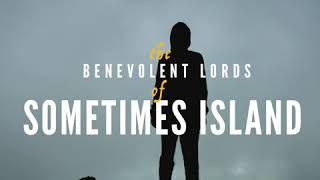 The Benevolent Lords of Sometimes Island | Official Audiobook Trailer