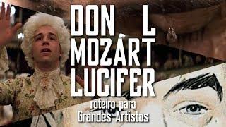Don L, Mozart e Lúcifer | Roteiro para grandes artistas thumbnail