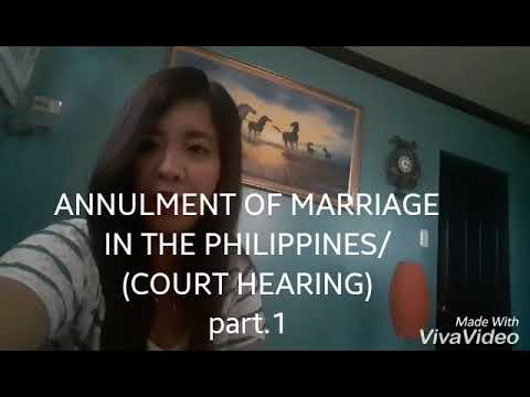ANNULMENT OF MARRIAGE IN THE PHILIPPINES/ COURT HEARING Part.1