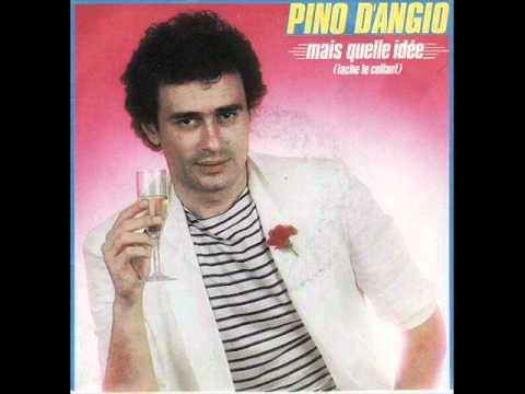 Pino D'Angio - Mais Quelle Idée - YouTube