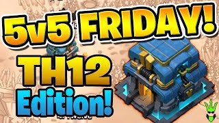 "BOWITCH HITTING THE TRIPLES! - 5V5 FRIDAY TH12 EDITION! - ""Clash of Clans"""