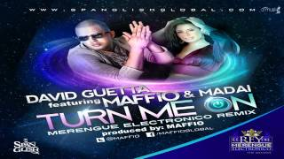 David Guetta Ft. Maffio & Madai - Turn Me On ► MERENGUE ELECTRONICO ® CRMUSIK + MP3◄