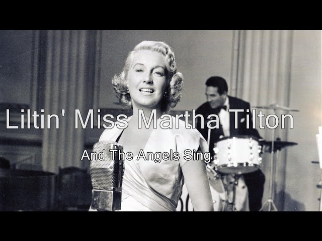 Martha Tilton - And The Angels Sing (c1956)