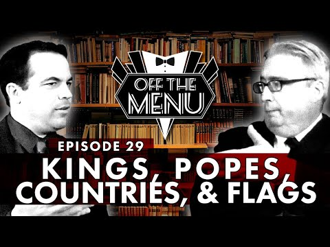 Off the Menu: Episode 29 - Kings, Popes, Countries & Flags
