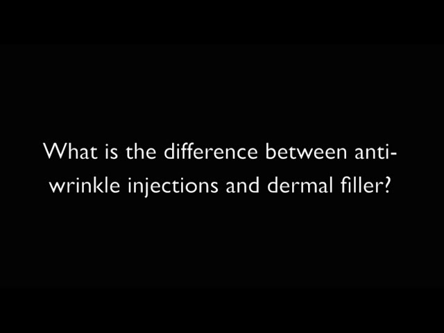 What is the difference between anti wrinkle injections and dermal filler?