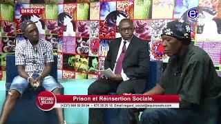 REGARD SOCIAL(PRISON ET RÉINSERTION SOCIALE)DU JEUDI 22 AOUT 2019 - ÉQUINOXE TV