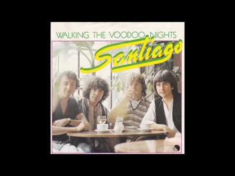 Santiago - Walking The Voodoo Nights (1979)