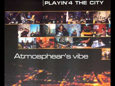 Playin' 4 the city - Atmosphear's vibe