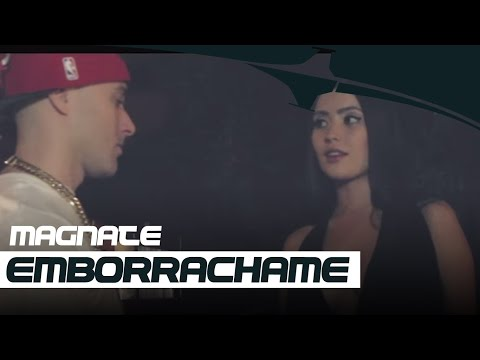 Magnate - Emborrachame [Official Video]