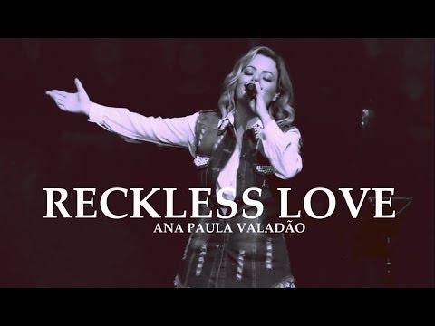 Reckless Love (OUSADO AMOR) - Ana Paula Valadão - Diante do Trono