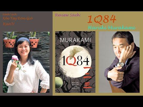 Review Sách: 1Q84 -Tác giả: Murakami Haruki - Ad.Khoa Nguyễn/Kênh xòe tay đón gió