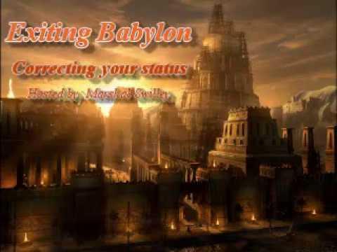 Exiting Babylon Correcting Your Status 07 10 2017